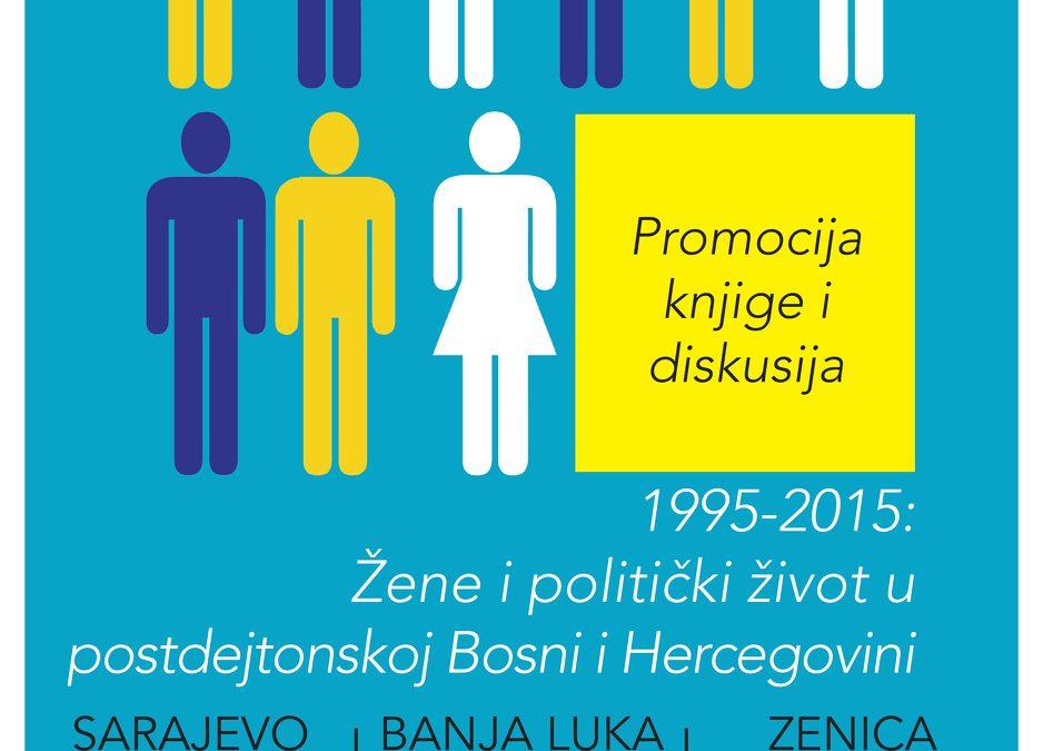 """Promocija knjige """"1995-2015: Žene u politici u postdejtonskoj Bosni i Hercegovini"""""""